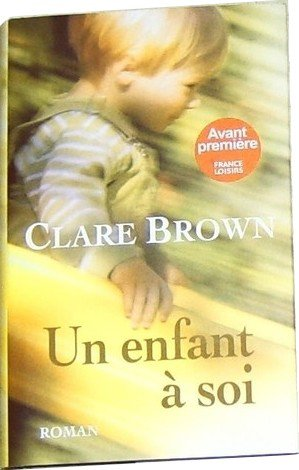 - Un enfant à soi de Clare Brown ________________ -