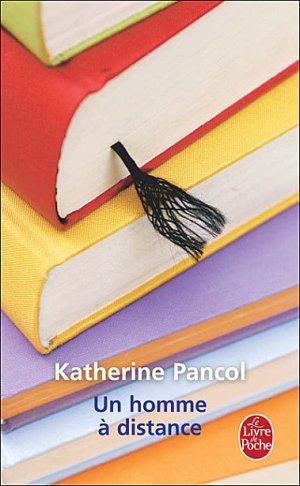 - Un homme à distance de Katherine Pancol ________________ -