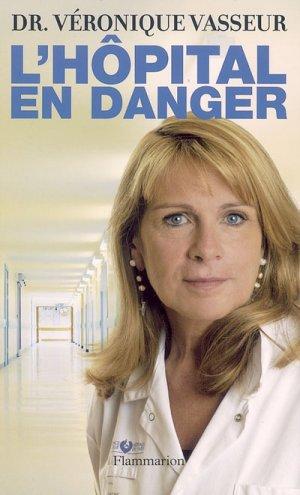 - L'hôpital en danger de Véronique Vasseur ________________ -