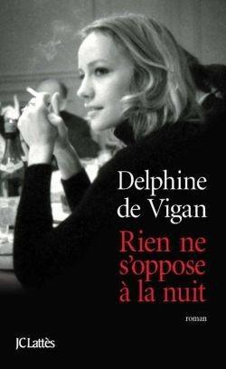 - Rien ne s'oppose à la nuit de Delphine De Vigan ________________ -