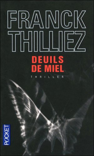 - Deuils de miel de Franck Thilliez ________________ -