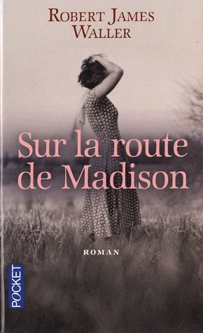 - Sur la route de Madison de Robert James Waller ________________ -