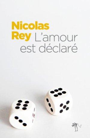 - L'amour est déclaré de Nicolas Rey ________________ -