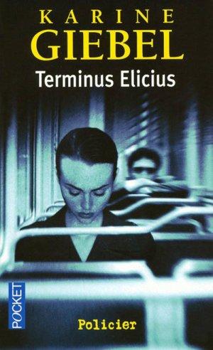 - Terminus Elicius de Karine Giebel ________________ -