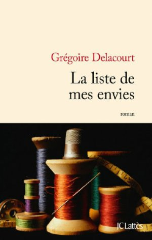 - La liste de mes envies de Grégoire Delacourt ________________ -