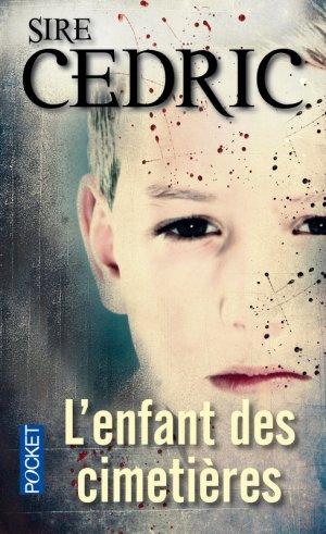 - L'enfant des cimetières de Sire Cédric ________________ -