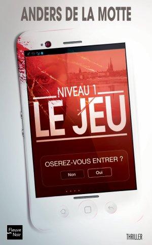 - Le jeu Niveau 1 Oserez-vous entrer ? de Anders De La Motte ________________ -