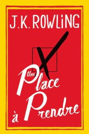- Une place à prendre de J. K. Rowling ________________ -