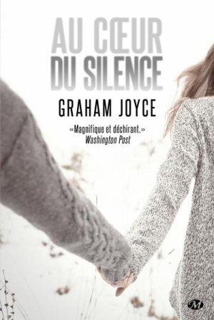 - Au coeur du silence de Graham Joyce ________________ -