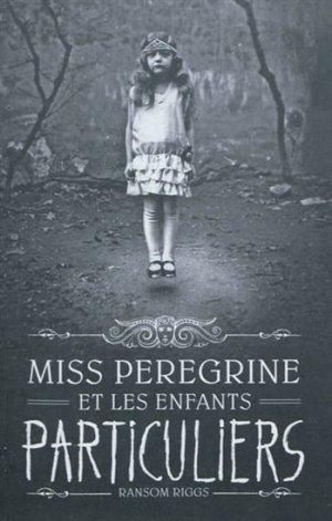 - Miss Peregrine et les enfants particuliers de Ransom Riggs ________________ -