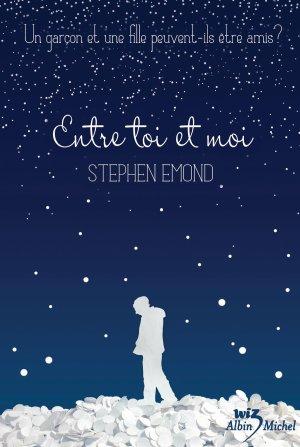 - Entre toi et moi de Stephen Emond ________________ -