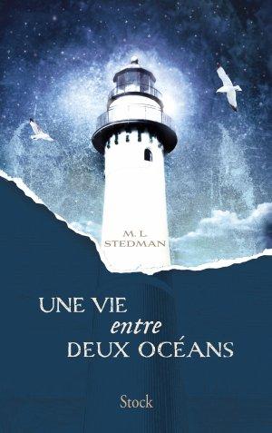 - Une vie entre deux océans de M. L. Stedman ________________ -