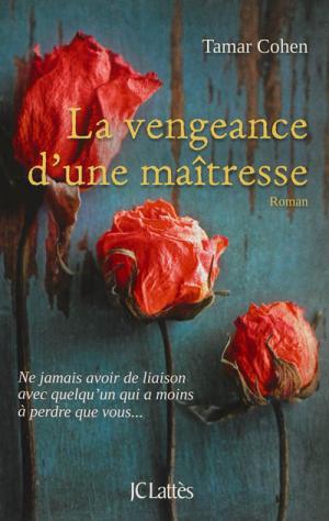 - La vengeance d'une maîtresse de Tamar Cohen ________________ -