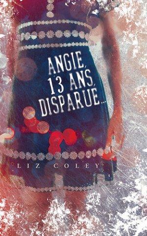 - Angie, 13 ans, disparue de Liz Coley ________________ -