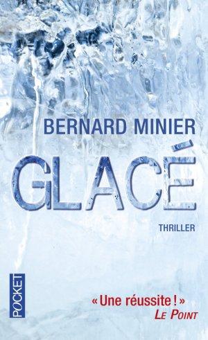 - Glacé de Bernard Minier ________________ -