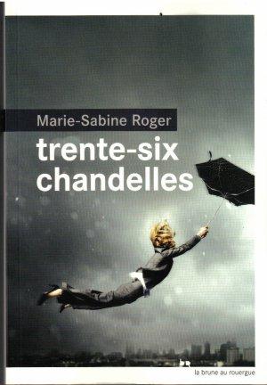 - Trente-six chandelles de Marie-Sabine Roger ________________ -