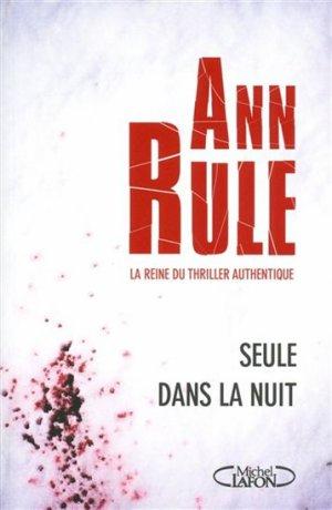 - Seule dans la nuit de Ann Rule ________________ -