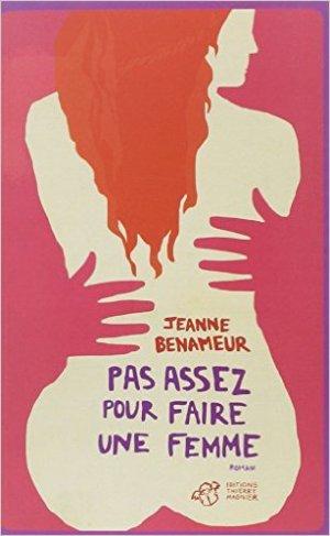 - Pas assez pour faire une femme de Jeanne Benameur ________________ -