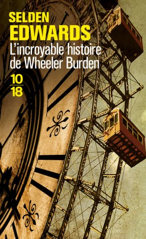 - L'incroyable histoire de Wheeler Burden de Selden Edwards ________________ -