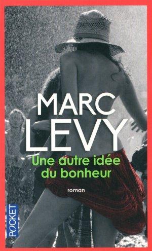 - Une autre idée du bonheur de Marc Levy ________________ -