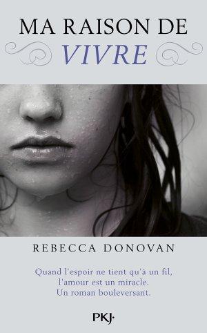 - Ma raison de vivre de Rebecca Donovan ________________ -