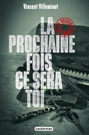 - La brigade de l'ombre T.1 La prochaine fois ce sera toi de Vincent Villeminot ________________ -