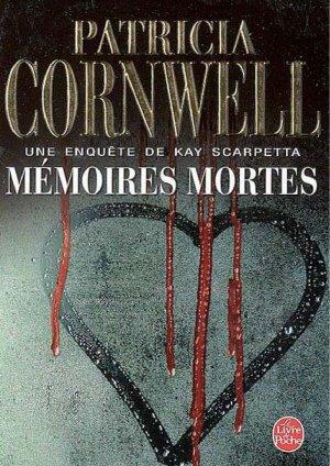 - Mémoires mortes de Patricia Cornwell ________________ -