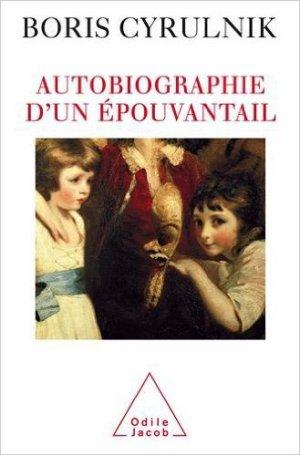 - Autobiographie d'un épouvantail de Boris Cyrulnik ________________ -