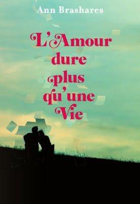 - L'amour dure plus qu'une vie de Ann Brashares ________________ -
