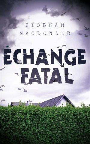 - Echange fatal de Siobhan Macdonald ________________ -