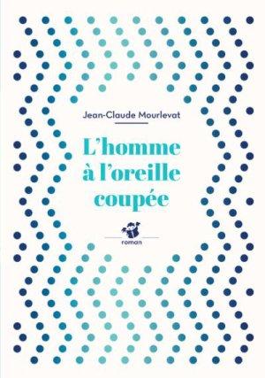 - L'homme qui ne possédait rien - L'homme à l'oreille coupée de Jean-Claude Mourlevat ________________ -