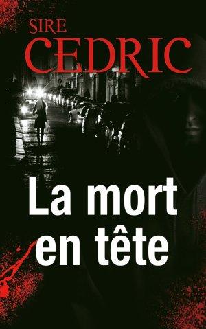- La mort en tête de Sire Cédric ________________ -