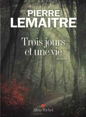 - Trois jours et une vie de Pierre Lemaitre ________________ -