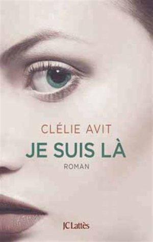 - Je suis là de Clélie Avit ________________ -