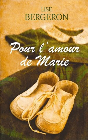 - Pour l'amour de Marie de Lise Bergeron ________________ -
