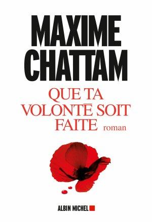 - Que ta volonté soit faite de Maxime Chattam ________________ -
