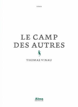 - Le camp des autres de Thomas Vinau ________________ -