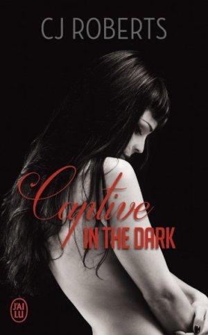 - Captive in the dark de CJ Roberts ________________ -