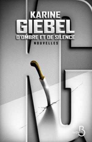 - D'ombre et de silence de Karine Giebel ________________ -