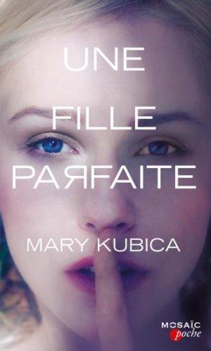 - Une fille parfaite de Mary Kubica ________________ -
