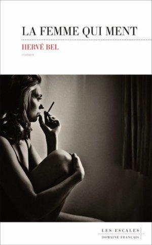 - La femme qui ment de Hervé Bel ________________ -