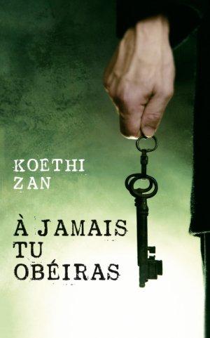 A jamais tu obéiras de Koethi Zan