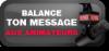 BALANCE TON MESSAGE !
