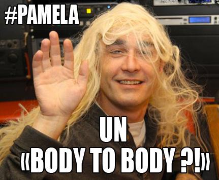 "Pamela : Un ""Body To Body"""