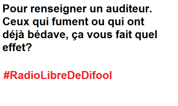 On parle de fumette dans la Radio libre de Difool !