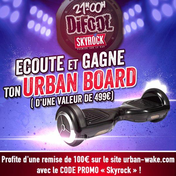 Gagne ton Urban Board dans la Radio libre de Difool !