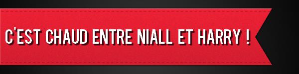 C'est chaud entre Niall et Harry !