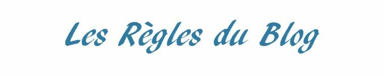 -Les Règles du Blog-