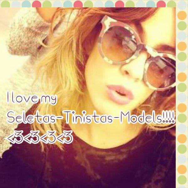 Seletas-Tinistas-Models=Mes fans!!!!