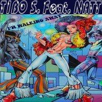 Tibo S Feat Natt - I'm walking away.